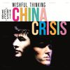 China Crisis - Wishful Thinking: The Very Best Of China Crisis