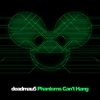 Deadmau5 - Phantoms Can't Hang