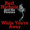 Red Nichols - While You're Away