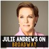 Julie Andrews - Julie Andrews on Broadway