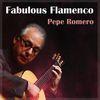 Pepe Romero - Pepe Romero Fabulous Flamenco