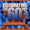 The Impressions - Celebrating the 60's: The Impressions
