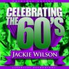 Jackie Wilson - Celebrating the 60's: Jackie Wilson