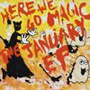 Here We Go Magic - The January EP
