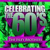 The Isley Brothers - Celebrating the 60's: The Isley Brothers