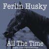 Ferlin Husky - All the Time