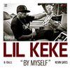 Lil Keke - By Myself (feat. 8ball & Kevin Gates) - Single