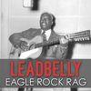 Leadbelly - Eagle Rock Rag