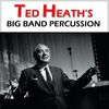 Ted Heath - Ted Heath's Big Band Percussion