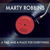 Marty Robbins - A Time and a Place for Everything