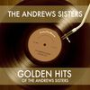 The Andrews Sisters - Golden Hits of the Andrews Sisters