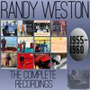 Randy Weston - The Complete Recordings: 1955-1960