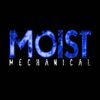 Moist - Mechanical