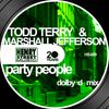 Todd Terry - Party People (Dolby D Mixes)