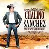 Chalino Sanchez - Ya Despues de Muerto