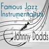 Johnny Dodds - Famous Jazz Instrumentalists