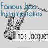 Illinois Jacquet - Famous Jazz Instrumentalists