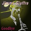 Jimmy Giuffre - Goodbye