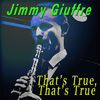 Jimmy Giuffre - That's True, That's True