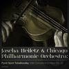 Jascha Heifetz - Jascha Heifetz & Chicago Philharmonic Orchestra: Tchaikovsky's Violin Concerto in D Major