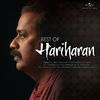 Hariharan - Best Of Hariharan