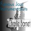 Charlie Barnet - Famous Jazz Instrumentalists