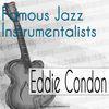 Eddie Condon - Famous Jazz Instrumentalists