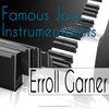 Erroll Garner - Famous Jazz Instrumentalists