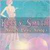 Keely Smith - Keely Smith Sings Love Songs