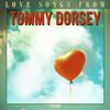 Tommy Dorsey and His Orchestra - Love Songs from Tommy Dorsey