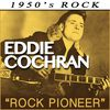 Eddie Cochran - Eddie Cochran - Rock Pioneer