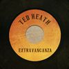 Ted Heath - Ted Heath Extravaganza