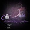 Maria Callas - Maria Callas with the National Symphony Orchestra