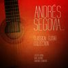 Andrés Segovia - Andrés Segovia... Classical Guitar Collection