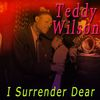 Teddy Wilson - I Surrender Dear