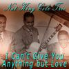 Nat King Cole Trio - I Can't Give You Anything but Love