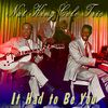 Nat King Cole Trio - It Had to Be You