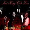 Nat King Cole Trio - Smooth Sailin'