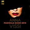 Anna Vissi - Madwalk Show 2014