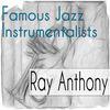 Ray Anthony - Famous Jazz Instrumentalists