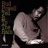 Bud Powell - Tell It to the Rain