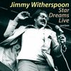 Jimmy Witherspoon - Star Dreams Live