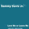 Sammy Davis Jr. - Love Me or Leave Me