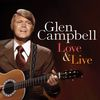 Glen Campbell - Love & Live