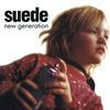 Suede - New Generation