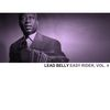 Lead Belly - Easy Rider, Vol. 4