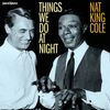 Nat King Cole - Things We Do At Night