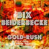 Bix Beiderbecke - Gold-Rush