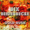 Bix Beiderbecke - Gold-Rush