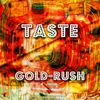 Taste - Gold-Rush